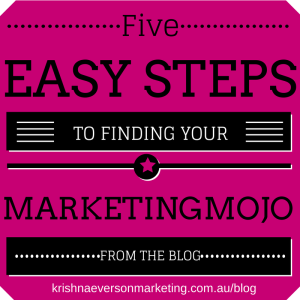 Five Steps to Finding Your Marketing Mojo